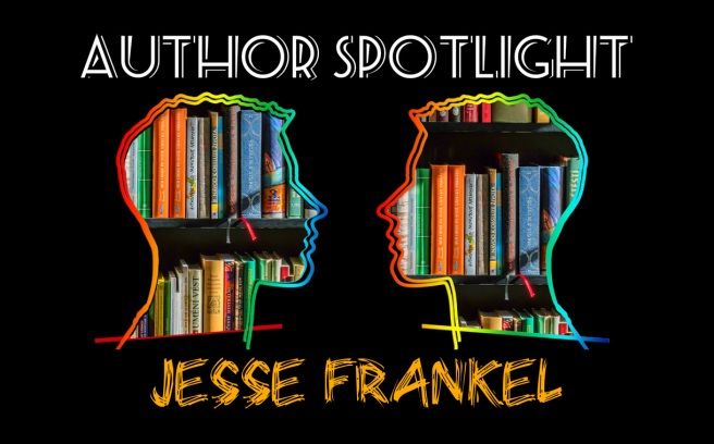 Author Spotlight 2017-04-09 Jesse Frankel