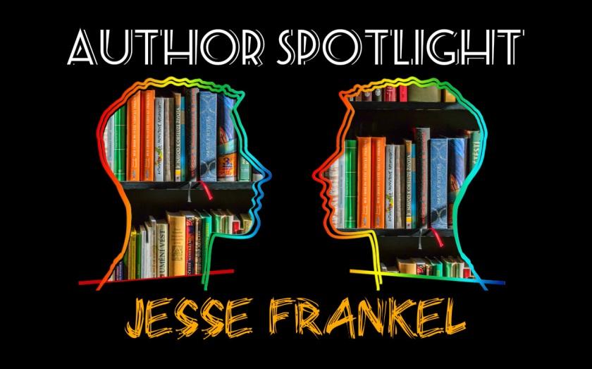 Author Spotlight 2017-04-09 Jesse Frankel