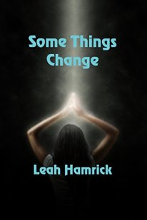 Leah Hamrick Some Things Change