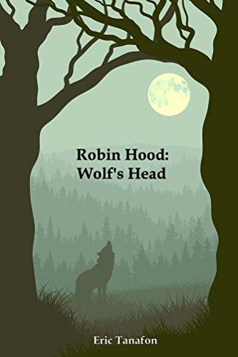 Eric Tanafon Robin Hood Wolf's Head