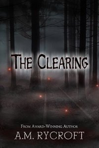 A.M. Rycroft The Clearing