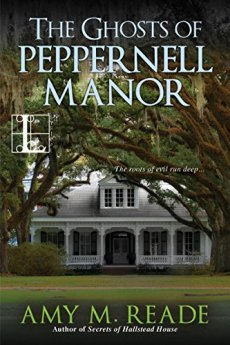 Amy M. Reade The Ghosts of Peppernell Manor