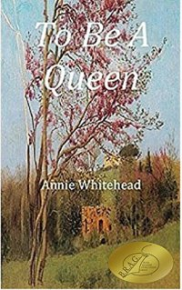 Annie Whitehead To Be A Queen