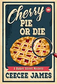 CeeCee James Baker Street 1 Cherry Pie or Die