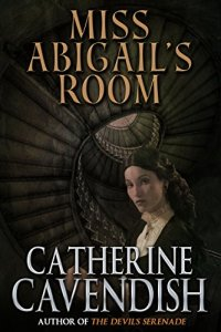 Catherine Cavendish Miss Abigails Room
