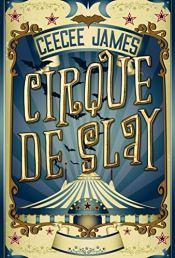Cee Cee James Cirque de Slay